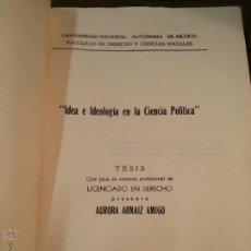 Libros de segunda mano: IDEA E IDEOLOGIA EN LA CIENCIA POLITICA. 1952. MEXICO D.F. POCO VISTO.. Lote 42265715