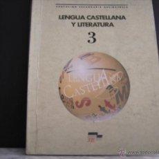 Libros de segunda mano: LENGUA CASTELLANA Y LITERATURA 3. Lote 42315491