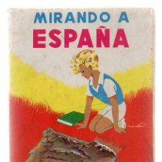Libros de segunda mano: MIRANDO A ESPAÑA. AGUSTÍN SERRANO DE HARO. AÑO 1963.. Lote 42331273