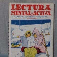 Libros de segunda mano: LECTURA MENTAL Y ACTIVA PARA SEGUNDO GRADO. CURSO DE LECTURAS INFANTILES. II PARTE.. Lote 42422099