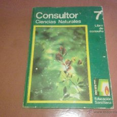 Libros de segunda mano: CONSULTOR 7 CIENCIAS NATURALES - LIBRO DE CONSULTA - EDUCACION SANTILLANA 1973. Lote 42478945