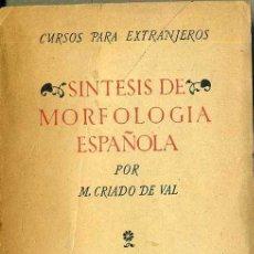 Libros de segunda mano: CRIADO DE VAL : SÍNTESIS DE MORFOLOGÍA ESPAÑOLA (CSIC, 1952). Lote 42792317