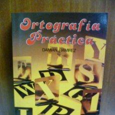 Libros de segunda mano: ORTOGRAFIA PRACTICA, POR DAMIAN RAMIREZ - EDICIONES DALMAU SOCÍAS - . Lote 42886895