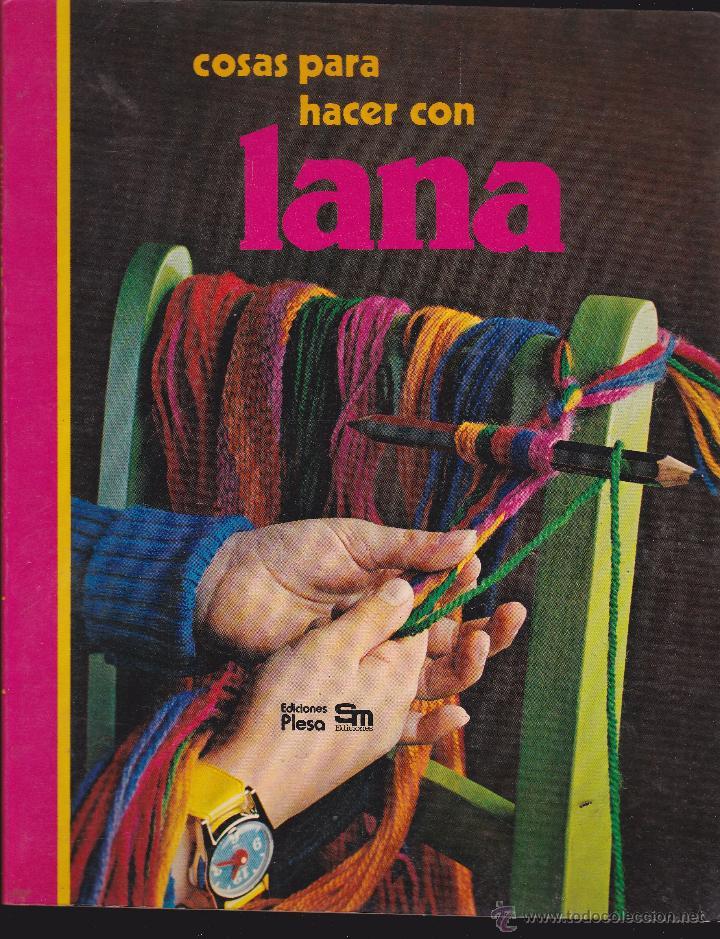 Libro Cosas Para Hacer Con Lana Hilo Y Cordon Comprar Libros De - Hacer-cosas-de-lana