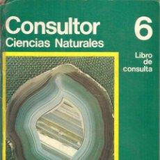 Libros de segunda mano: CONSULTOR - CIENCIAS NATURALES 6º EGB - LIBRO DE CONSULTA - SANTILLANA 1972. Lote 43006162