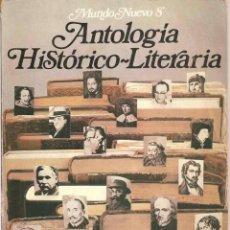 Libros de segunda mano: ANTOLOGÍA HISTÓRICO-LITERARIA - MUNDO NUEVO 8º EGB - ANAYA 1977. Lote 43052882