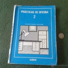 Libros de segunda mano: LIBRO DE TEXTO PRACTICAS DE OFICINA 2 FORMACION PROFESIONAL PRIMER GRADO EDEBÉ VER DESCRIPCION. Lote 43510200