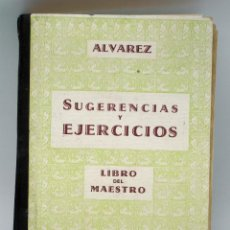 Libros de segunda mano: LIBRO MAESTRO SUGERENCIAS Y EJERCICIOS ANTONIO ALVAREZ PÉREZ ENCICLOPEDIA TERCER GRADO MIÑÓN 1958. Lote 43512954