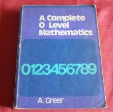 Libros de segunda mano: A COMPLETE O LEVEL MATHEMATICS, 0123456789, A . GREER. Lote 43570563