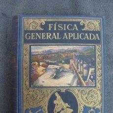 Libros de segunda mano: FÍSICA GENERAL APLICADA. ED. RAMÓN SOPENA BARCELONA 1940. BIBLIOTECA HISPANIA.. Lote 43594266