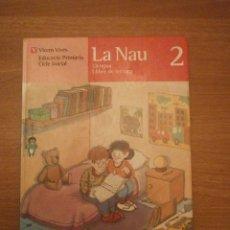 Livres d'occasion: LIBRO DE LENGUAJE -LIBRO DE LECTURA -LA NAU 2- EDUCACIO PRIMARIA -CICLE INICIAL . Lote 43602646
