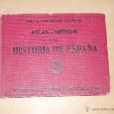Libros de segunda mano: ATLAS Y SÍNTESIS DE HISTORIA DE ESPAÑA .ED,TEIDE 1949. Lote 43624593
