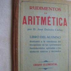 Libros de segunda mano: RUDIMENTOS DE ARITMÉTICA. GRADO ELEMENTAL. DALMÁU CARLES, JOSÉ. 1940. Lote 43809740