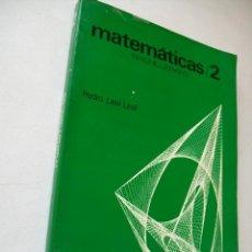 Libros de segunda mano: MATEMÁTICAS/2, BACHILLERATO-PEDRO LEAL LEAL- SM-1976. Lote 43884600