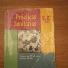 Libros de segunda mano: LIBRO PRACTICAS SANITARIAS - 1º Y-2º CURSOS -- SANTILLANA . Lote 43904905