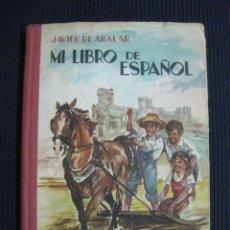 Libros de segunda mano: MI LIBRO DE ESPAÑOL. JAVIER DE ARALAR.EDICIONES CEFISO 1961.. Lote 49220286