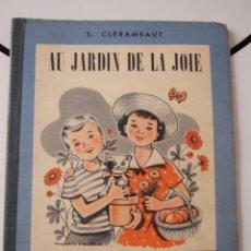 Libros de segunda mano: AU JARDIN DE LA JOIE - METHODE MODERNE DE LECTURE - S.CLERAMBAUT - AÑO 1953 - LIBRO DE TEXTO FRANCES. Lote 44148968