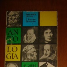 Libros de segunda mano: ANTOLOGÍA LITERARIA 6° CURSO, DE FERNANDO LÁZARO CARRETER Y EVARISTO CORREA CALDERÓN. ANAYA, 1973. Lote 44192654