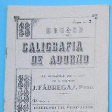 Libros de segunda mano: MÉTODO DE CALIGRAFÍA DE ADORNO. CUADERNO 2. POR J. FABREGAS. LA ESCOLAR. BARCELONA, SIN FECHA.. Lote 126888271