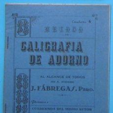 Libros de segunda mano: MÉTODO DE CALIGRAFÍA DE ADORNO. CUADERNO 6. POR J. FABREGAS. LA ESCOLAR. BARCELONA, SIN FECHA.. Lote 126888159