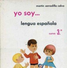 Libros de segunda mano: M. SERRADILLA CALVO : YO SOY - LENGUA ESPAÑOLA CURSO 3º (EDESCO, 1967). Lote 44286138