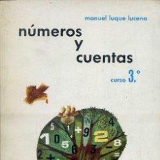 Libros de segunda mano: M. LUQUE LUCENA : NÚMEROS Y CUENTAS CURSO 3º (EDESCO, 1967). Lote 44286148