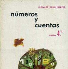 Libros de segunda mano: M. LUQUE LUCENA : NÚMEROS Y CUENTAS CURSO 4º (EDESCO, 1967). Lote 44286156