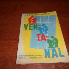 Libros de segunda mano: LIBRO DE TEXTO VENTANAL, ANTOLOGÍA LITERARIA PARA ESCOLARES. 1963, GONZALO CALAVIA. Lote 44379823