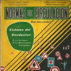 Libros de segunda mano: NORMAS DE CIRCULACIÓN SIN MECÁNICA - EXÁMEN DEL CONDUCTOR - RAMOS Y LÓPEZ - 1ª EDICIÓN. 1965. Lote 44419277