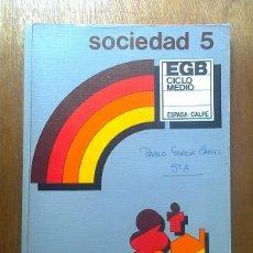 Libros de segunda mano: SOCIEDAD 5 5º EGB ESPASA CALPE TEXTOS ESCOLARES 1986. Lote 44821030