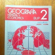 Libros de segunda mano: GEOGRAFIA HUMANA Y ECONOMICA 2 2º BUP EDELVIVES. Lote 44821303