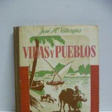 Libros de segunda mano: JOSÉ Mª VILLERGAS: VIDAS Y PUEBLOS TERCER LIBRO DE LECTURA, ED.RUIZ ROMERO S/F, AÑOS 50. Lote 44827069