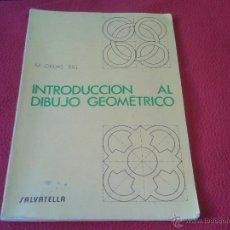 Libros de segunda mano: LIBRO DE TEXTO INTRODUCCION AL DIBUJO GEOMETRICO MIQUEL GRUAS BIEL EDITORIAL SALVATELLA 1992. Lote 44879184