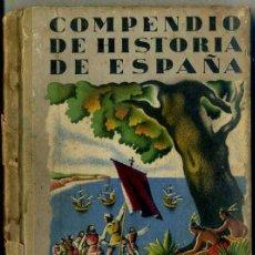 Libros de segunda mano: LLANO . COMPENDIO DE HISTORIA DE ESPAÑA (SEIX BARRAL, 1940). Lote 44986683