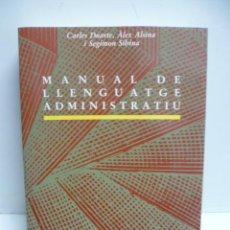 Libros de segunda mano: MANUAL DE LLENGUATGE ADMINISTRATIU (C. DUARTE, A. ALSINA, S. SIBINA) GENERALITAT DE CATALUNYA . Lote 45014659