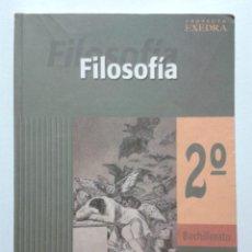 Libros de segunda mano: FILOSOFIA 2 - 2º BACHILLERATO - OXFORD EDUCACION PROYECTO EXEDRA - 2003. Lote 45058511