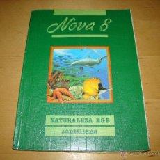 Libros de segunda mano: NOVA 8 EGB NATURALEZA - SANTILLANA. Lote 45089771