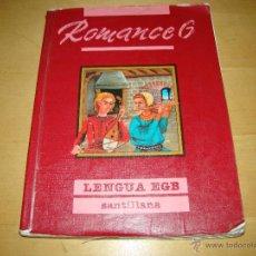 Libros de segunda mano: ROMANCE 6 EGB LENGUA - SANTILLANA. Lote 45089773