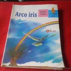 Libros de segunda mano: LIBRO DE TEXTO ARCO IRIS RELIGION CATOLICA 6 3 TERCER CICLO E. P. EDITORIAL BRUÑO VER DESCRIPCION. Lote 45153991