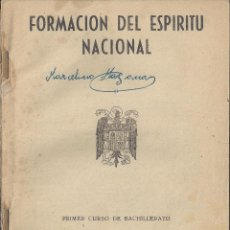 Libros de segunda mano: FORMACION DEL ESPIRITU NACIONAL PRIMER CURSO DE BACHILLERATO. AÑO 1955. Lote 45349144