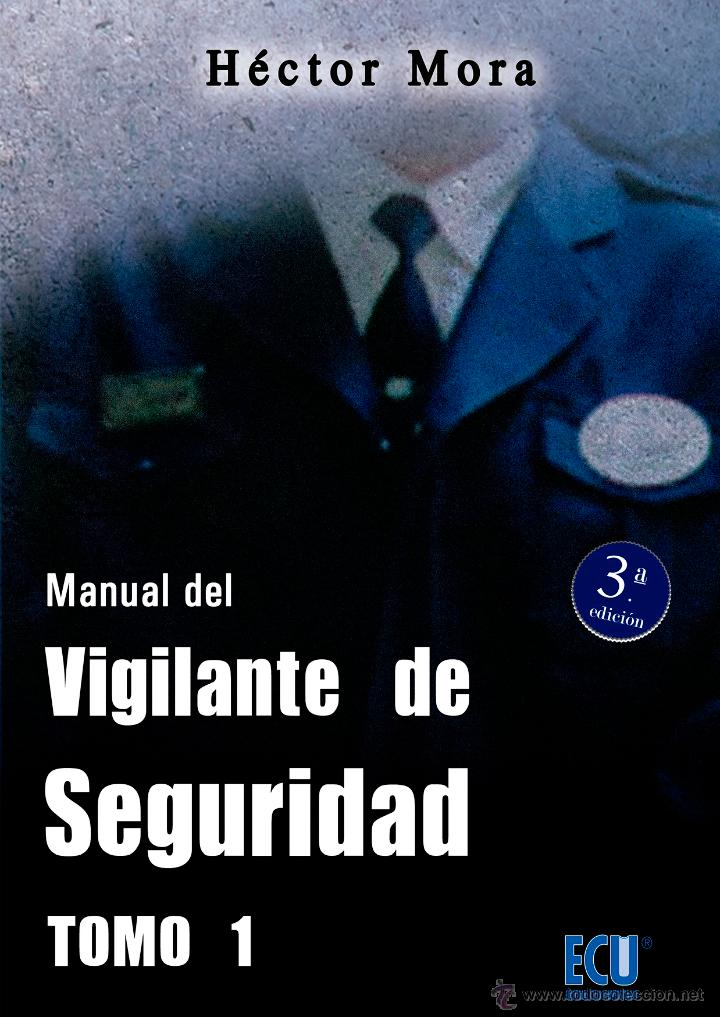 MANUAL DEL VIGILANTE DE SEGURIDAD (TOMOS 1 Y 2) - MORA CHAMORRO, HÉCTOR (Libros de Segunda Mano - Libros de Texto )