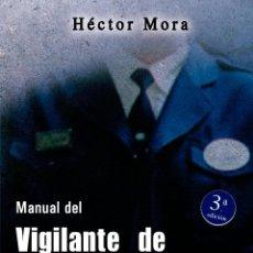 Libros de segunda mano: MANUAL DEL VIGILANTE DE SEGURIDAD (TOMOS 1 Y 2) - MORA CHAMORRO, HÉCTOR. Lote 44782156