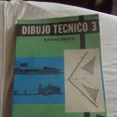 Libros de segunda mano: DIBUJO TECNICO / 3 BACHILLERATO. Lote 45559803