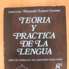 Libros de segunda mano: TEORIA Y PRACTICA DE LA LENGUA 8 --ANAYA--8º EGB FERNANDO LAZARO CARRETER-LIBRO ESCOLAR--NUEVO. Lote 45650841