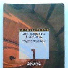 Libros de segunda mano: FILOSOFIA 1 - SERIE RAZON Y SER - 1º BACHILLERATO - GRUPO ANAYA - 2000. Lote 45747391