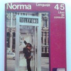Libros de segunda mano: NORMA - LENGUAJE 4/5 - LIBRO DE CONSULTA - EGB - SANTILLANA - 1971. Lote 45747647