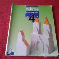 Libros de segunda mano: LIBRO DE TEXTO RELIGION CATOLICA 4 EDEBE EGB CICLO MEDIO C.M. DEP. LEGAL 1990 TENGO MAS LIBROS . Lote 45945307