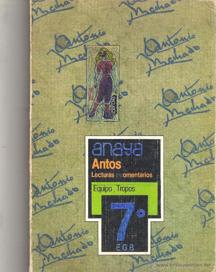 1 LIBRO DE TEXTO AÑO 1984 - ANAYA - ANTOS LECTURAS COMENTARIOS EQUIPO TROPOS 7º EGB (Libros de Segunda Mano - Libros de Texto )