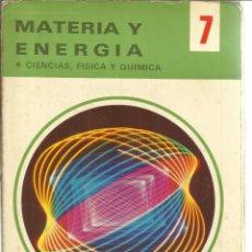 Libros de segunda mano: MATERIA Y ENERGÍA. 7º. ARTURO RIVAS. EDITORIAL EVEREST. LEÓN. 1973. Lote 45989704