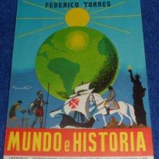 Libros de segunda mano: MUNDO E HISTORIA - FEDERICO TORRES - PARANINFO (1963) ¡IMPECABLE!. Lote 46029638